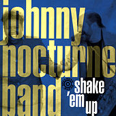 Shake 'Em Up de The Johnny Nocturne Band