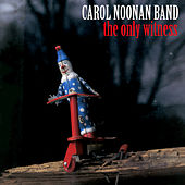 The Only Witness by Carol Noonan Band