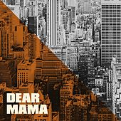 Dear Mama by Hip Hop Hip Hop Classics