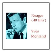 Nuages (40 Hits) de Yves Montand