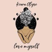 Love Myself von Keara Alyse