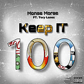 Keep It Hundred di Monae Morae