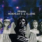 Redenção e a Classe by Prana