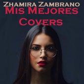 Mis Mejores Covers de Zhamira Zambrano