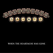When the Heartache Has Gone by Revolution Saints