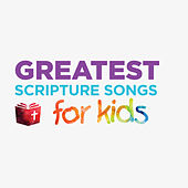 Greatest Scripture Songs for Kids by Lifeway Kids