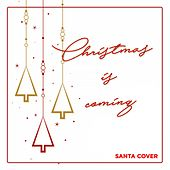 Christmas Is Coming de Santa Cover