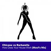 How Does Your House Work (Moof's Mix) von Chicane