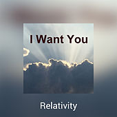 I Want You de Relativity