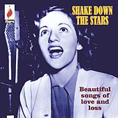 Shake Down the Stars: Beautiful Songs of Love and Loss by Various Artists