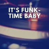 It's Funk-Time Baby, Vol. 3 von Various Artists