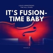 It's Fusion-Time Baby, Vol. 3 by Louis Armstrong