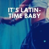 It's Latin-Time Baby, Vol. 2 de Anibal Troilo