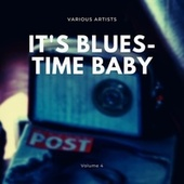 It's Blues-Time Baby, Vol. 4 by Various Artists