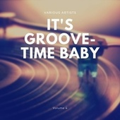 It's Groove-Time Baby, Vol. 4 de Various Artists