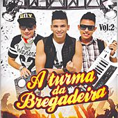 Vol. 2 by A Turma Da Bregadeira