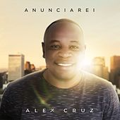 Anunciarei by Alex Cruz