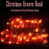 International Pop Christmas Songs by Christmas Groove Band