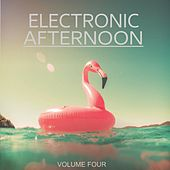 Electronic Afternoon, Vol. 4 (Just Have A Great Day And Enjoy Some Amazing Prog House Tunes) by Various Artists