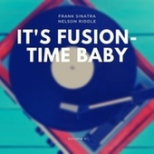 It's Fusion-Time Baby, Vol. 4 by Frank Sinatra
