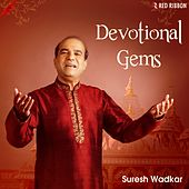 Devotional Gems By Suresh Wadkar by Traditional