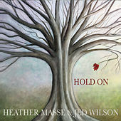 Hold On by Heather Masse