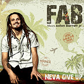 Neva Give Up by Fab