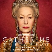 Catherine The Great (Music from the Original TV Series) di Rupert Gregson-Williams