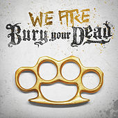 We Are Bury Your Dead von Bury Your Dead