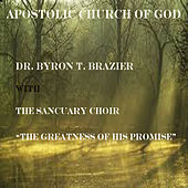 The Greatness of His Promise (Live) de Dr. Byron T. Brazier