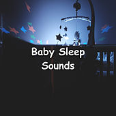 Baby Sleep Sounds by Rain Sounds