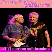 Greatest Hits! (Live) by Crosby & Nash