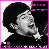 Why Worry (Live) de John Mayall