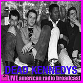 Dead Kennedys - Live Radio Broadcast (Live) de Dead Kennedys