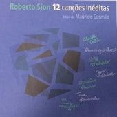 Roberto Sion e Maurício Gusmão Apresentam: 12 Canções Inéditas de Vários Artistas