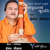 Madhuvan Ma Murari by Hemant Chauhan