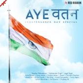 Aye Watan - Independence Day Special by Sneha Khanwalkar