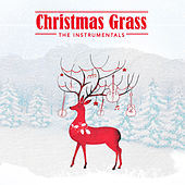 Christmas Grass: The Instrumentals by Various Artists