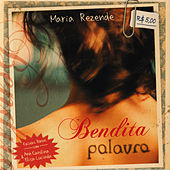 Bendita Palavra by Maria Rezende