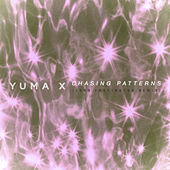 Chasing Patterns (Lord Fascinator Remix) de Yuma X
