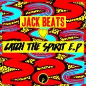 Catch The Spirit EP von Jack Beats
