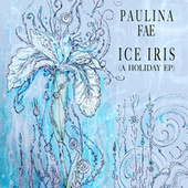 Ice Iris (A Holiday EP) by Polly Fae