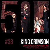 Larks Tongues In Aspic Pt. Two (KC50, Vol. 38) by King Crimson