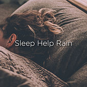 Sleep Help Rain by Rain Sounds
