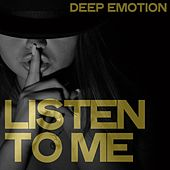Listen to Me (Deep Emotion) de Various Artists
