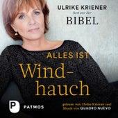 Alles ist Windhauch (Ulrike Kriener liest aus der Bibel. Mit Musik von Quadro Nuevo) von Ulrike Kriener