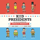 Kid Presidents - True Tales of Childhood from America's Presidents - Kid Legends, Book 1 (Unabridged) by David Stabler