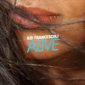 Alive von Kid Francescoli