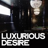Luxurious Desire by Various Artists