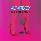 Way Beyond von Altarboy